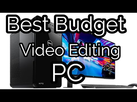 Dell XPS 8930 Desktop Tower: Best budget video editing PC?