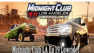 Midnight Club LA Ep 19 LowRider