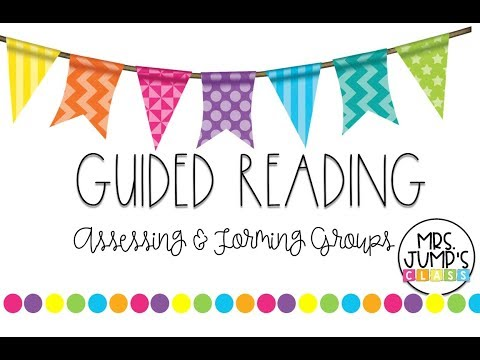 Guided Reading Assessing & Forming Groups