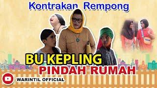 BUK KEPLING PINDAH RUMAH ||KONTRAKAN REMPONG EPISODE 99