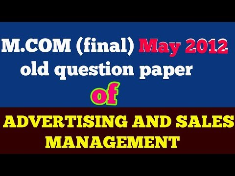 """M.COM (final)old question paper of """" ADVERTISING AND SALES MANAGEMENT   """"-  BY ARUN GAUTAM """