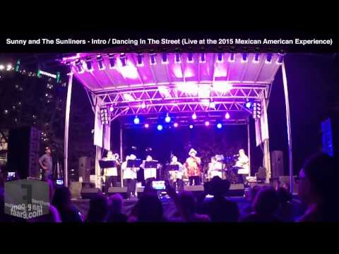 Sunny & The Sunliners - Intro/Dancing In The Street (Live @ Mexican American Experience 2015, MACC)