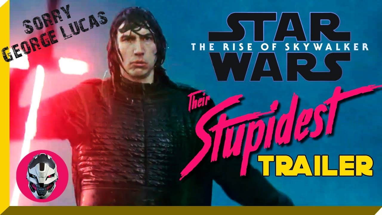 Star Wars The Rise Of Skywalker Their Stupidest Trailer