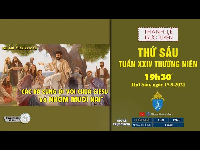 🔴Trực Tuyến Thánh Lễ | THỨ SÁU TUẦN XXIV THƯỜNG NIÊN | 19h30', ngày 17.9.2021 | Giáo Phận Vinh