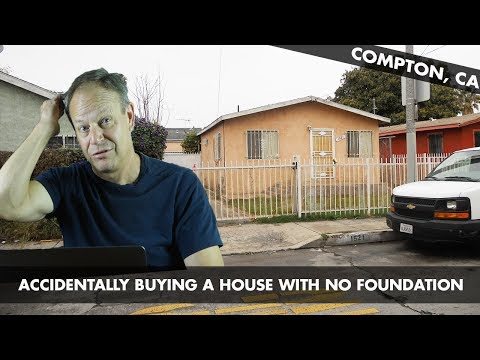 I Accidentally Bought A House In Compton With NO FOUNDATION
