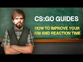 CS׃GO Guides׃ How to improve your aim and reaction time (ENG SUB)
