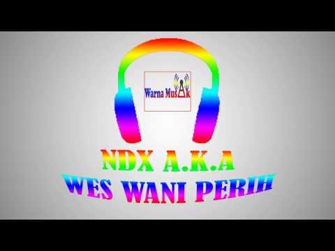 ndx a.k.a - wes wani perih (video lirik)