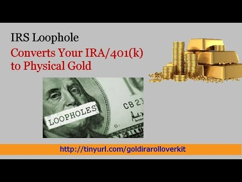 IRS Loophole IRA Physical GOLD