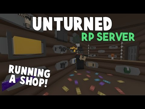 Unturned RP Server | Running A Shop!