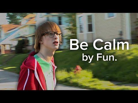 Fun. - Be Calm (Music Video)