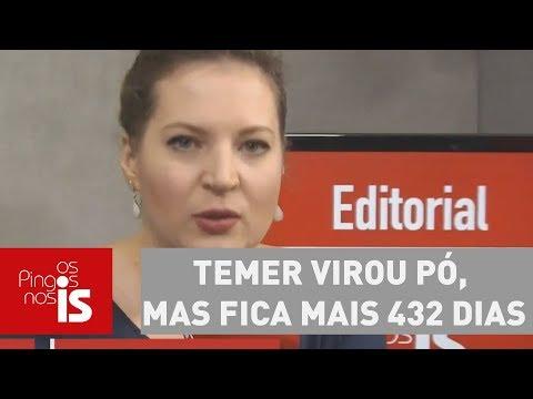 Editorial: Temer Virou Pó, Mas Fica Mais 432 Dias
