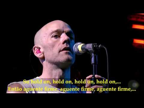 Everybody Hurts (Hold On) - REM, subtitles englsh ande portuguese