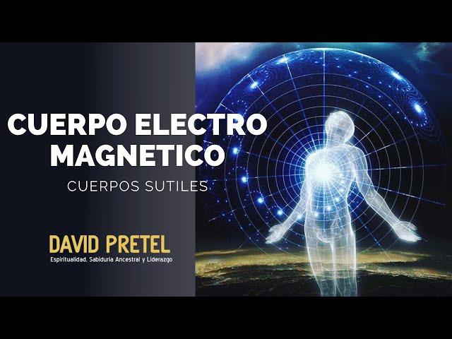 Cuerpo Electro Magnetico