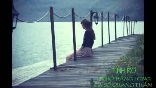 TÌNH RƠI - HỒ ĐĂNG LONG - QUANG TUẤN