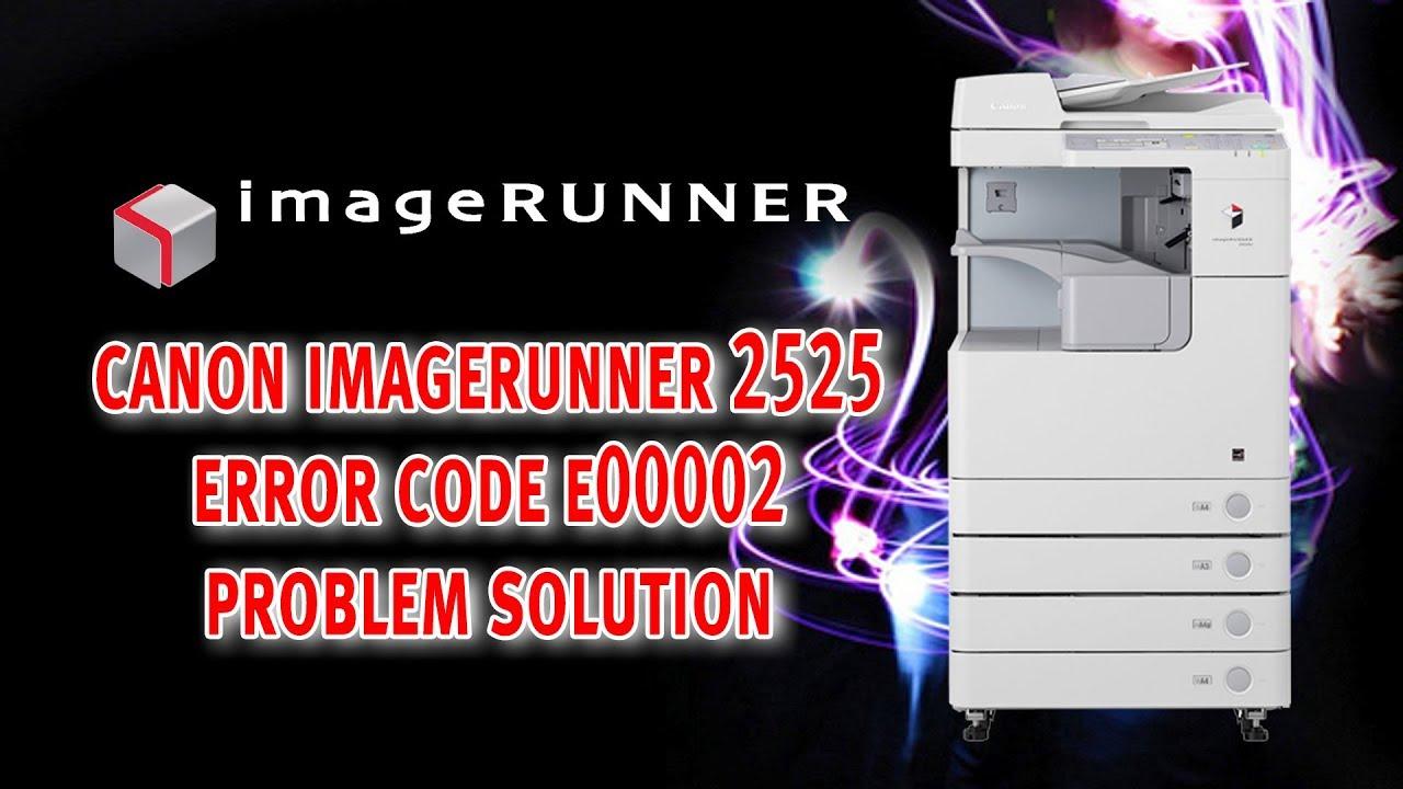 imagerunner 2525 e000002 error Solving