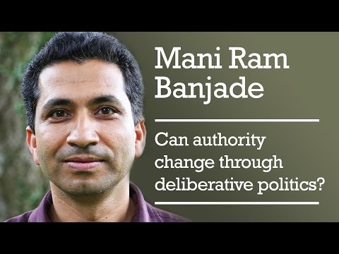 Mani Ram Banjade – Can authority change through deliberative politics?