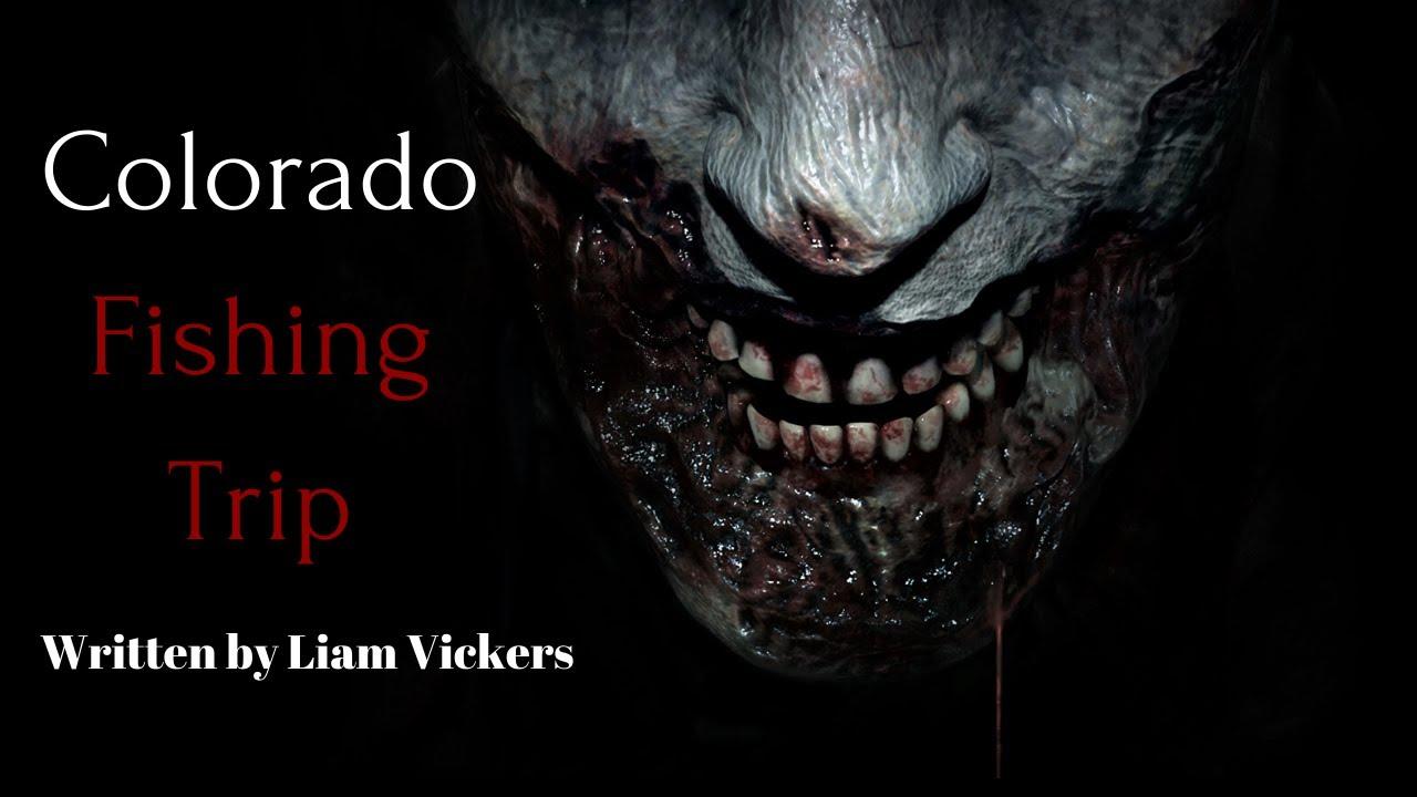 """Colorado Fishing Trip"" Creepypasta | Nosleep"