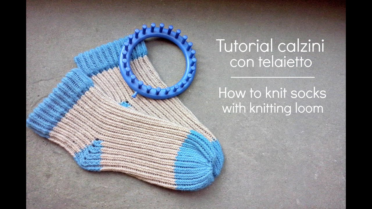 Knitting Socks On A Loom : Tutorial calzino con telaietto how to knit socks with