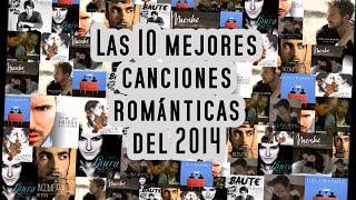 Las 10 mejores canciones Románticas 2014 - 2015
