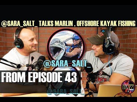 SARA SALT TALKS BIG MARLIN, OFFSHORE KAYAK FISHING!