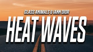 Glass Animals Heat Waves Lyrics 1 Hour - مهرجانات