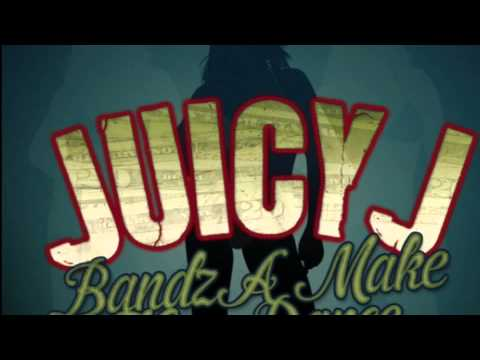 Juicy J Bands A Make Her Dance Explicit Audio