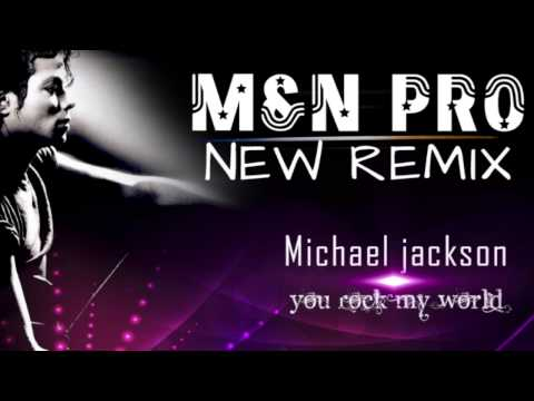 Michael Jackson  You Rock My world   M&N PRO REMIX] 2013