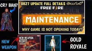 FREEFIRE OB27 ALL NEW UPDATES IN TELUGU  WHY GAME NOT OPENING TODAY IN TELUGU?? NEW UPDATE IN TELUGU