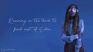 Zella Day - East Of Eden (Lyrics)