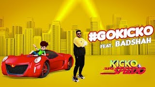 #GOKICKO | Badshah and Kicko | Kicko & Super Speedo