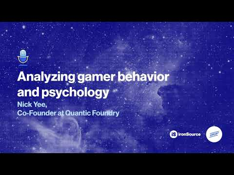 Analyzing Gamer Behavior, Psychology, And Motivations | Nick Yee, Quantic Foundry
