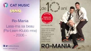 Ro-Mania - Lasa-ma sa beau (Pa-Leen-Klubb rmx 2006)