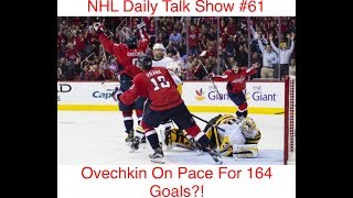 NHL Daily Talk Show #61 Ovechkin On Pace For 164 Goals?!