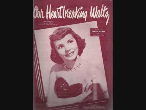 Teresa Brewer - Our Heartbreaking Waltz (1954)