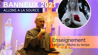 Banneux 2021 - Le Christ Maitre Du Temps