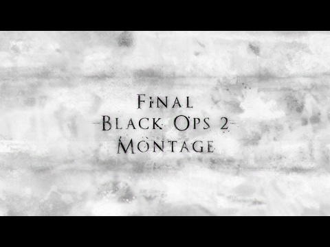 The Final Black Ops 2 Montage of Kingz | By Reaver and Aspct
