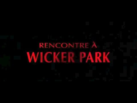 Rencontre a wicker park dvdrip fr