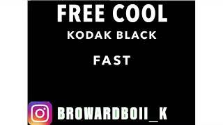 KODAK BLACK - FREE COOL (FAST)