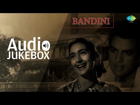 'Bandini' (1963) Movie Full Album Songs | Old Bollywood Hits Jukebox