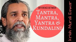 Relationship Between Tantra, Yantra, Mantra And Kundalini