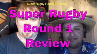 Super Rugby 2019 Round 1 Review