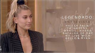 LEGENDADO: Hailey Baldwin fala sobre tatuagens e Brasil no programa Live with Kelly & Ryan