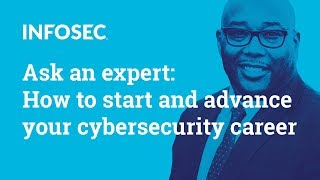 Ask an expert: How to start and advance your cybersecurity career