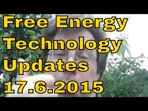 Free Energy Technology Updates from 17th of June 2015