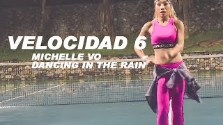 Velocidad 6 | Merengue | Michelle Vo Dancing in the Rain | Zumba Dance Fitness | Bài nhảy giảm cân