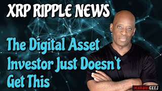 XRP  RIPPLE NEWS THE DIGITAL ASSET INVESTOR JUST DOES'NT GET THIS