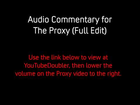 The Proxy Full Edit: Audio Commentary