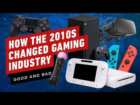 How the 2010s Have Changed the Gaming Industry (Good AND Bad)