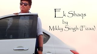 EK SHAQS (REPRISE) FULL SONG | MIKKY SINGH | COVER VIDEO | SAD SONG