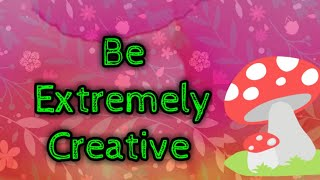 Affirmations for increase creativity || Be Extremely creative